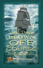 Blown Off Course ebook by David Donachie