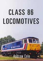 Class 86 Locomotives ebook by Andrew Cole