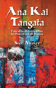 Ana Kai Tangat - Tales of the Outer the Other the Damned and the Doomed ebook by Scott Nicolay,David Verba