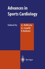 Advances in Sports Cardiology ebook by A. Pelliccia,G. Caselli,P. Bellotti
