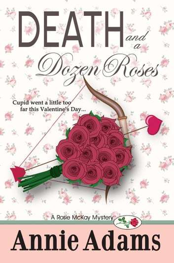 Death and a Dozen Roses ebook by Annie Adams