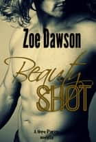 Beauty Shot ebook by Zoe Dawson