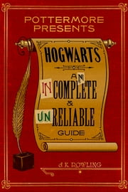 Hogwarts: An Incomplete and Unreliable Guide ebook by Kobo.Web.Store.Products.Fields.ContributorFieldViewModel