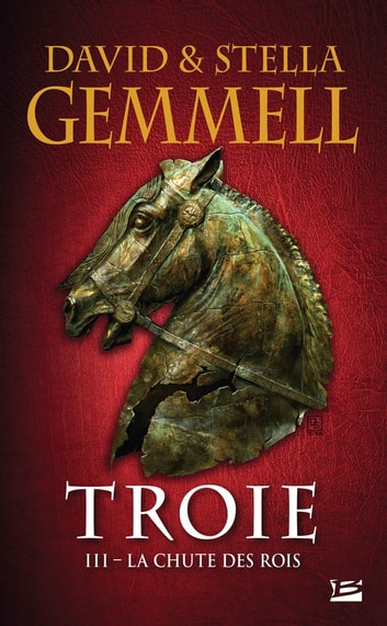 La Chute des rois - Troie, T3 eBook by David Gemmell