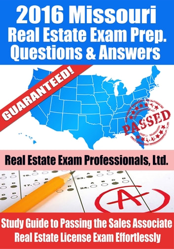 2016 Missouri Real Estate Exam Prep Questions and Answers: Study Guide to Passing the Salesperson Real Estate License Exam Effortlessly ebook by Real Estate Exam Professionals Ltd.