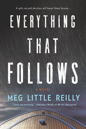 Everything That Follows - A Novel ebook by Meg Little Reilly
