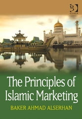 The Principles of Islamic Marketing ebook by Dr Baker Ahmad Alserhan