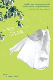 Summer Snow ebook by Nicole Baart