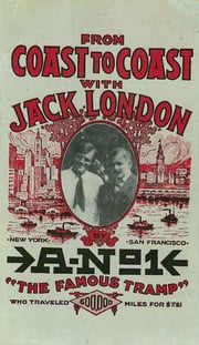 From Coast to Coast with Jack London ebook by A-No. 1
