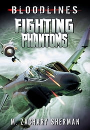 Fighting Phantoms ebook by M. Zachary Sherman,Fritz Casas