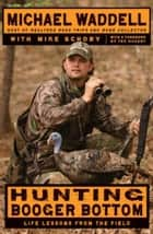 Hunting Booger Bottom ebook by Michael Waddell,Mike Schoby