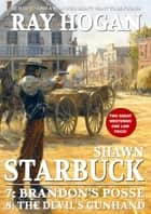 Shawn Starbuck Double Western 4: Brandon's Posse / The Devil's Gunhand ebook by