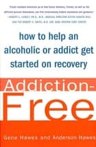 Addiction-Free ebook by Anderson Hawes,Mr. Gene Hawes, M.D.