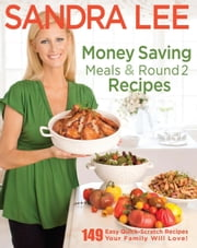Money Saving Meals and Round 2 Recipes ebook by Sandra Lee