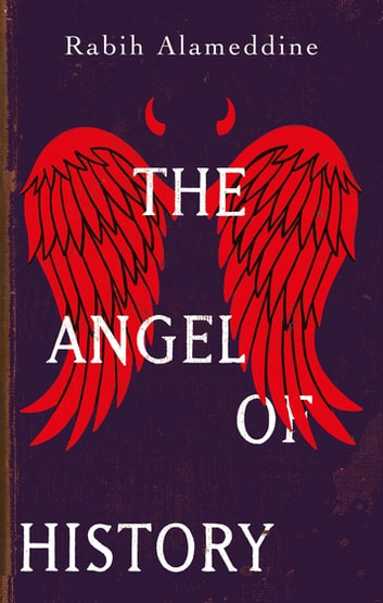 The Angel of History ebook by Rabih Alameddine