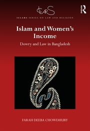 Islam and Women's Income - Dowry and Law in Bangladesh ebook by Kobo.Web.Store.Products.Fields.ContributorFieldViewModel