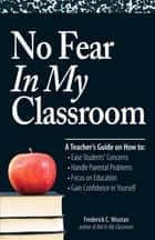 No Fear In My Classroom ebook by Frederick C Wootan