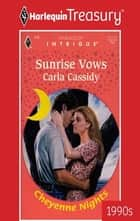 SUNRISE VOWS ebook by Carla Cassidy