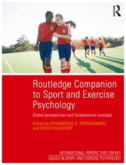 Routledge Companion to Sport and Exercise Psychology - Global perspectives and fundamental concepts ebook by Athanasios G. Papaioannou, Dieter Hackfort