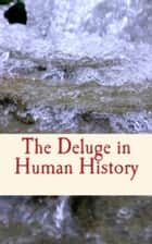 The Deluge in Human History eBook by History and Civilization Collection, William R. Harper, William J. Sollas