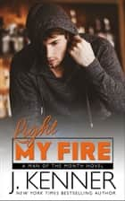 Light My Fire ebook by J. Kenner