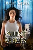 Silent Voices ebook by Irene Kueh