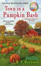 Town in a Pumpkin Bash ebook by B.B. Haywood