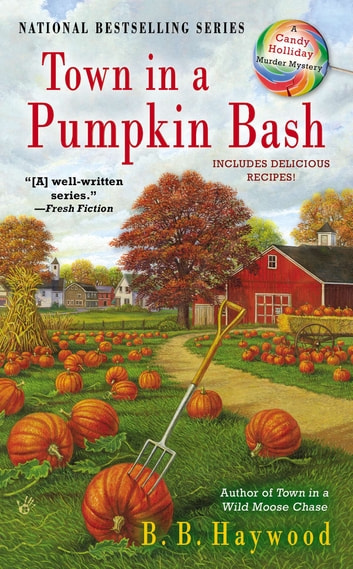Town in a Pumpkin Bash - A Candy Holliday Murder Mystery ebook by B. B. Haywood