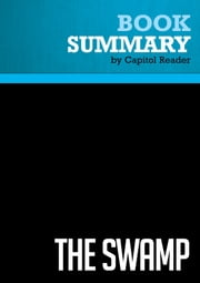 Summary of The Swamp: The Everglades, Florida, and the Politics of Paradise - Michael Grunwald ebook by Capitol Reader