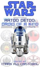 Star Wars - Artoo Detoo: Droid of a Kind (Volume 1) ebook by