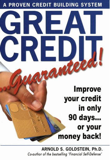 Great Credit Guaranteed - Revised Edition ebook by Arnold Goldstein