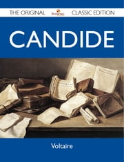 Candide - The Original Classic Edition ebook by Voltaire Voltaire