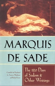 The 120 Days of Sodom and Other Writings ebook by Marquis de Sade,Richard Seaver,Austrin Wainhouse