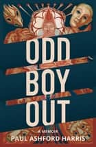 Odd Boy Out ebook by Paul Ashford Harris