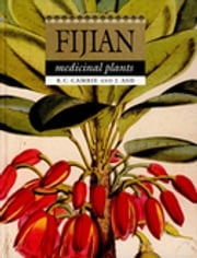 Fijian Medicinal Plants ebook by RC Cambie,J Ash