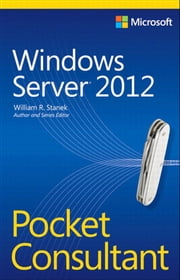 Windows Server 2012 Pocket Consultant ebook by William Stanek