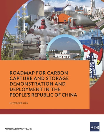 Roadmap for Carbon Capture and Storage Demonstration and Deployment in the People's Republic of China ebook by Asian Development Bank