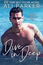Dive In Deep Book 3 ebook by Ali Parker