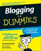 Blogging For Dummies ebook by Susannah Gardner,Shane Birley