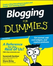 Blogging For Dummies ebook by Susannah Gardner, Shane Birley