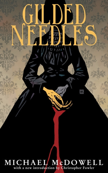 Gilded Needles ebook by Michael McDowell