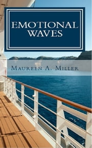 Emotional Waves ebook by Maureen A. Miller