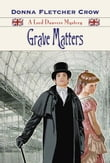Grave Matters: A Lord Danvers Mystery - Book Two