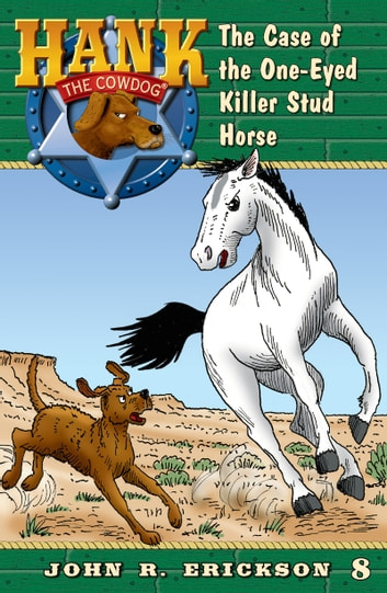 The Case of the One-Eyed Killer Stud Horse ebook by John R. Erickson,Gerald L. Holmes