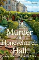 Murder at Honeychurch Hall ebook by Hannah Dennison