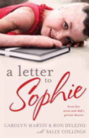 A Letter To Sophie ebook by Carolyn Delezio,Ron Delezio