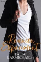 Reunion Experiment - Rowan, #16 ebook by Talia Carmichael