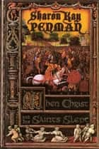 When Christ and His Saints Slept ebook by Sharon Kay Penman