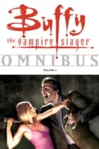 Buffy Omnibus Volume 2 ebook by Various, Joss Whedon