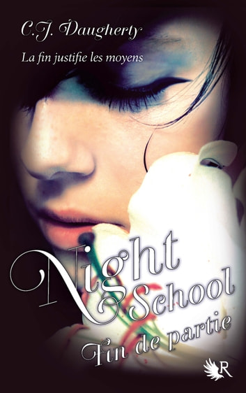 Night School - Tome 5 - Fin de partie ebook by C.J. DAUGHERTY